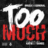 Bruza The General f/ Katie Got Bandz- 'Too Much' (produced by Cam of J.U.S.T.I.C.E. League)