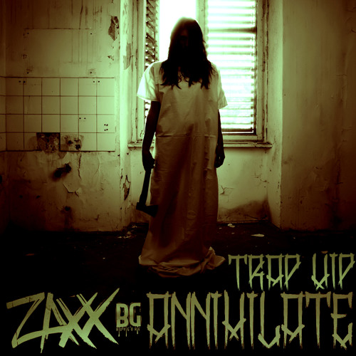 Zaxx - Annihilate TRVP VIP (Free Download)