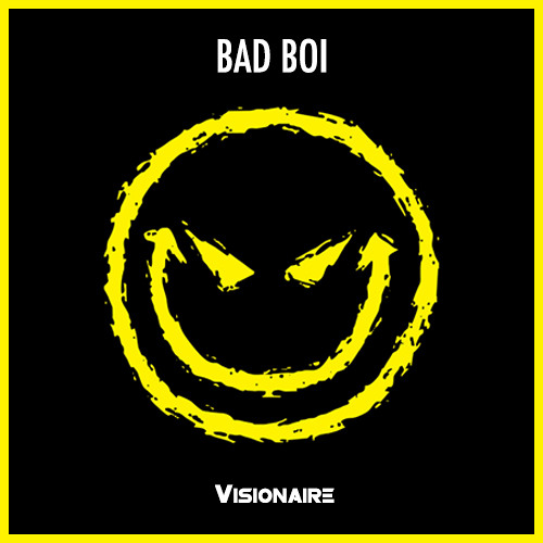 Visionaire - Bad Boi (Original Mix)