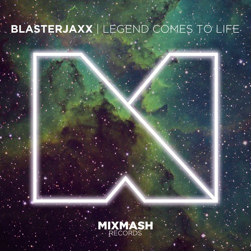 Blasterjaxx - Legend Comes To Life (Out Now on Mixmash Records)