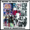 "Bboysounds Presents: ""Before '86 There Was Hip Hop"" Mixed by Brimstone127"