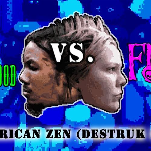 AMERICAN ZEN (Destruk Mix)