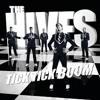 Tick Tick Boom - The Hives