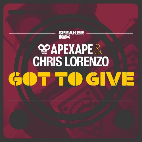 Apexape & Chris Lorenzo - Got To Give (Lighter Mix)