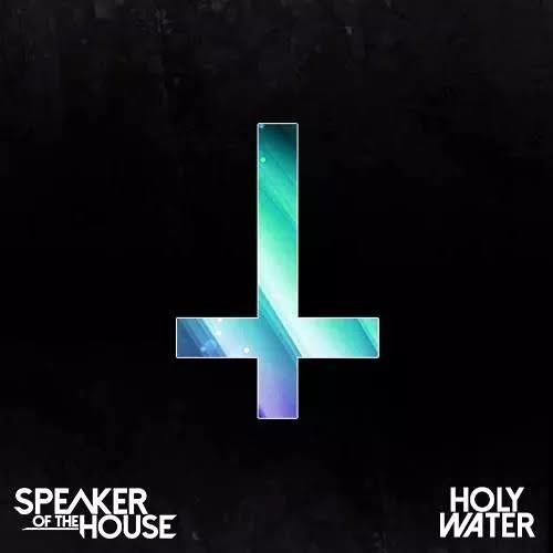 Speaker Of The House - Holy Water  [FREE DOWNLOAD]