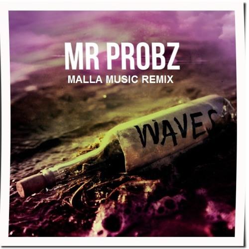 Mr Probz - Waves (Malla Music Remix)