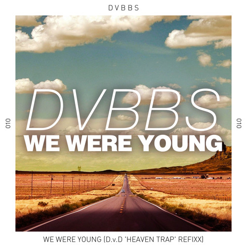DVBBS - We Were Young (DublessJoe 'Heaven Trap' Refixx) [Preview & DL]