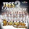 Tres Disparos- Banda La Trakalosa De Monterrey