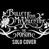 Bullet For My Valentine - The Poison Solo Cover