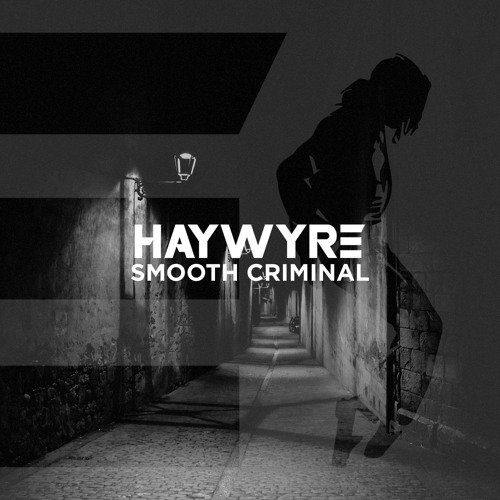 Haywyre - Smooth Criminal [Thissongissick.com Premiere] [Free Download]