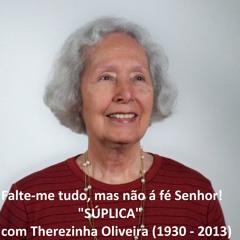 """FALTE-ME TUDO, MAS NÃO A FÉ SENHOR! _  Ouça agora, """"Súplica"""" com Therezinha Oliveira"""