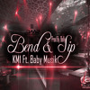 Bend And Sip - KM1 X Baby Musik (Prod. By Belly)