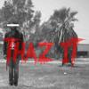 THAZ IT (Prod. DJ WES & Cook&Jango)