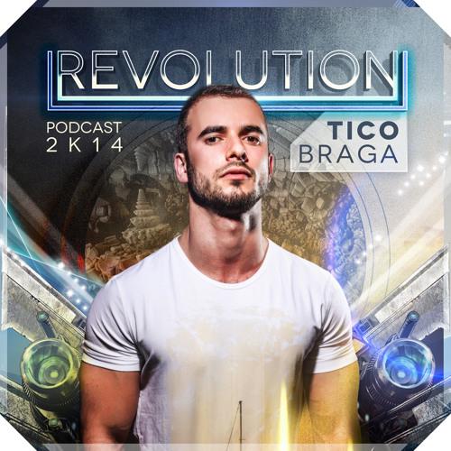 DJ Tico Braga - Revolution Podcast 2k14