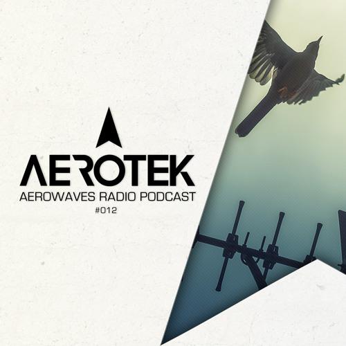 Aerowaves Radio Podcast Ep. 012