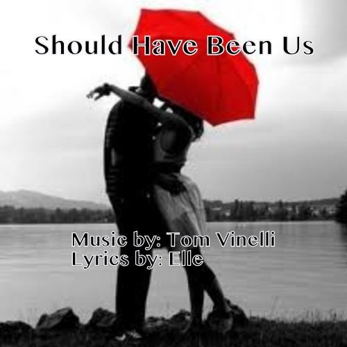 Should Have Been Us - Tom Vinelli (music, orchestration) - Elle (lyrics, melody and vocal)
