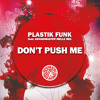 Plastik Funk ft. Grandmaster Melle Mel - Don't Push Me (Club Mix Radio Edit)