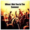 WHEN I MET YOU IN THE SUMMER BY JEFF JAM