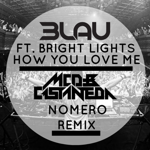 3LAU - How You Love Me [feat. Heather Bright] (MCD & Castaneda & Nomero Remix)