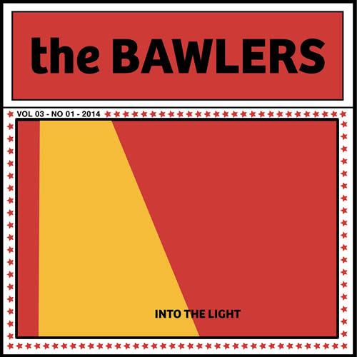 THE BAWLERS - Into The Light