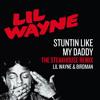 Lil' Wayne & Birdman - Stuntin' Like My Daddy (The STEAKHOUSE Remix)