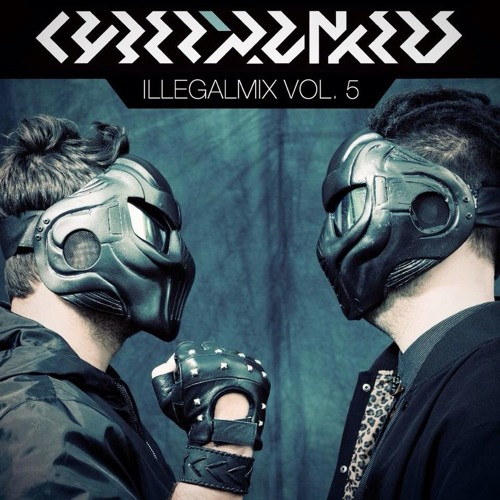 CYBERPUNKERS Illegalmix Vol.5 - FREE DOWNLOAD