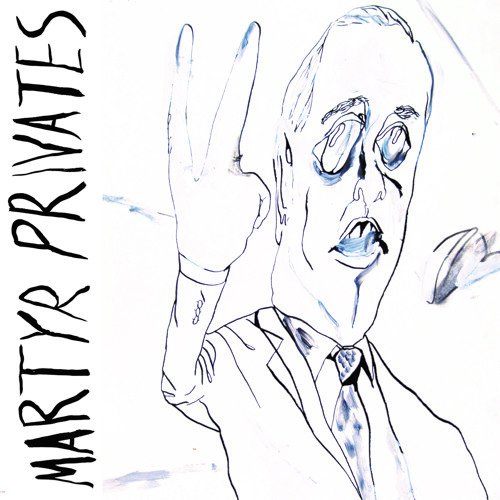 Martyr Privates - Something To Sell