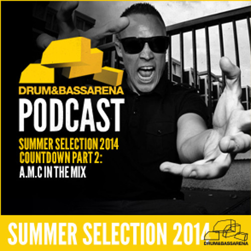 Drum&BassArena Summer Selection 2014 Countdown Pt.2: A.M.C In the Mix