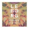 LeBorg Mix | Summer 2014