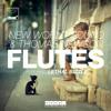 New World Sound & Thomas Newson ft. Lethal Bizzle - Flutes (Radio Edit)