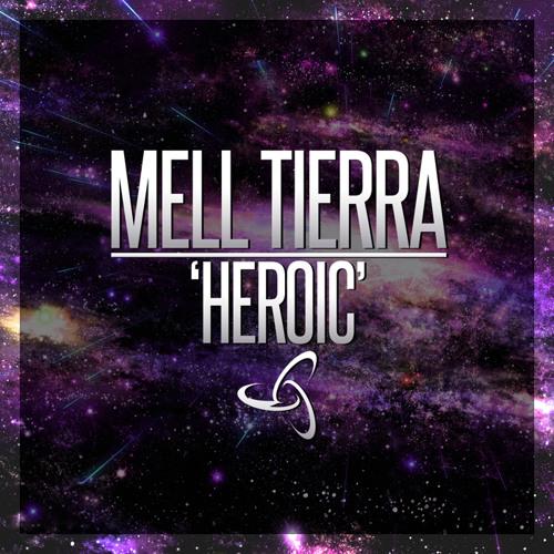 Mell Tierra - Heroic (Original Mix)