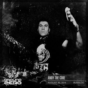 Hardcore by Andy the Core (Ground Zero Festival 2014 Promo Mix)