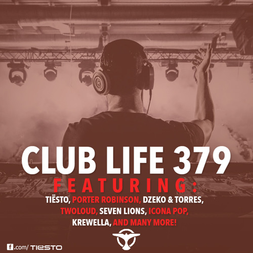 Tiësto's Club Life Podcast 379 - First Hour