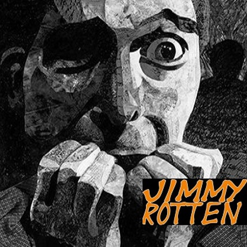 Jimmy Rotten - That's When I Start To Get Paranoid (2014 Remaster)