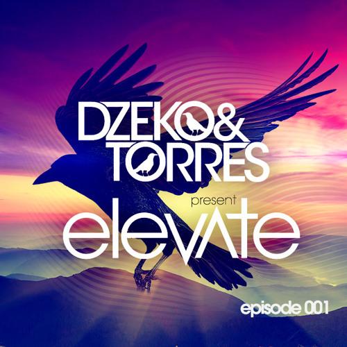 Dzeko & Torres Pres. Elevate - Episode 001