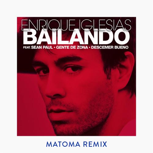 Enrique Iglesias - Bailando (English) Ft. Sean Paul - (Matoma Official Remix)