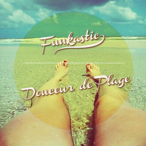Funkastic - Douceur De Plage