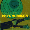Copa Mundials (produced by Josh Pan)