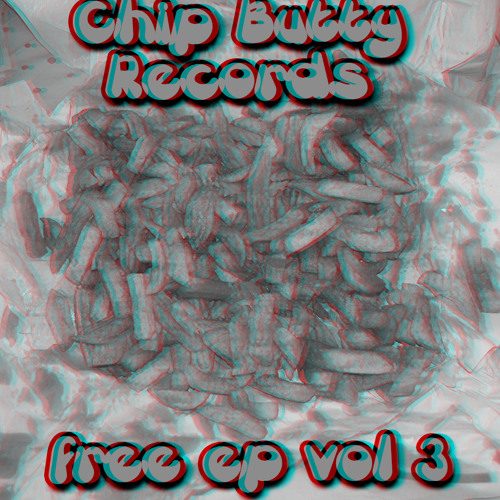 Chip Butty Records Free Ep Vol 3 (Download Link In Description)