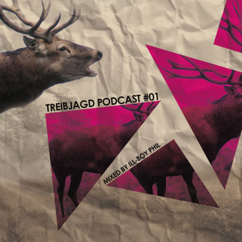 TREIBJAGD PODCAST #01 mixed by Ill-Boy Phil
