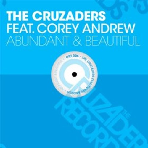 The Cruzaders feat Corey Andrew - Abundant & Beautiful (Greg puppa remix)