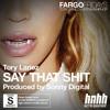 Tory Lanez - Say That Shit (Prod. By Sonny Digital) ~ @TLanez