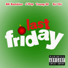 Last Friday (Feat. Ohana Bam J - Hop Young 99)[Prod. by Dj Chi & OG Coop]