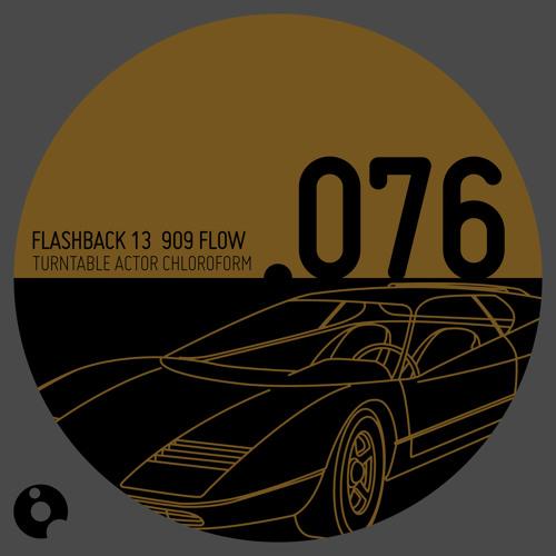 Flashback 13 909 Flow - Turntable Actor Chloroform - OOOEP076