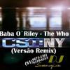 The Who - Baba O´Riley [CSI NY Remix By DJ Sergio (81)9673 - 3361]