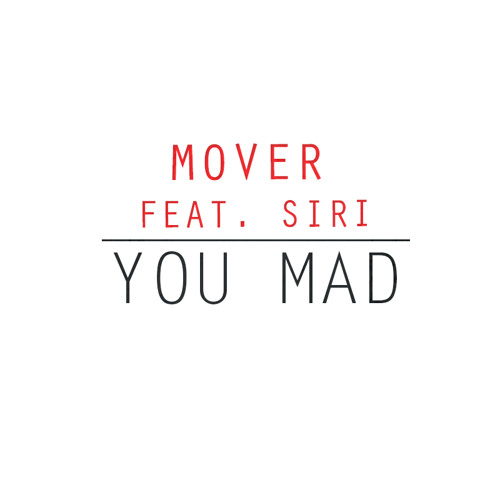Mover ft. Siri - You Mad #MadExclusive
