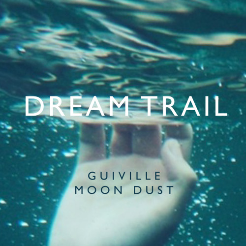 Dream Trail ft. Moon Dust