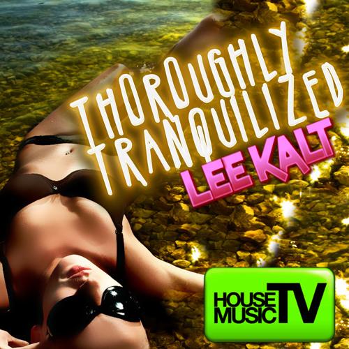 THOROUGHLY TRANQUILIZED LEE KALT