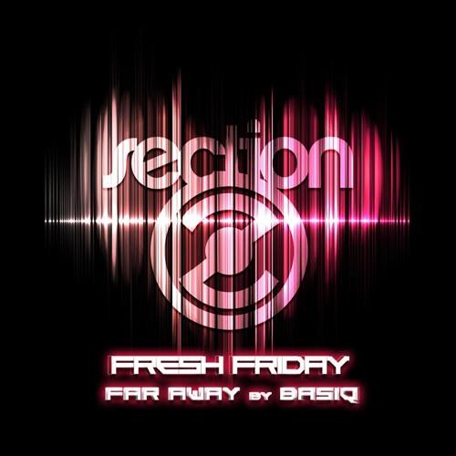 Basiq - Far Away (SectionZ Fresh Friday) [Free Download]