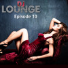 DJ Lounge Podcast - Episode 10